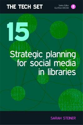 Strategic Planning for Social Media in Libraries - Tech Set Volumes 11-20 15 (Paperback)
