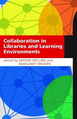 Collaboration in Libraries and Learning Environments (Paperback)