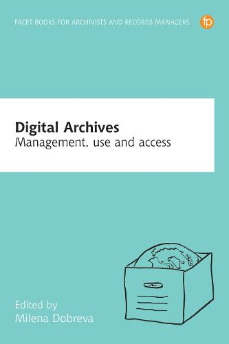Digital Archives: Management, access and use (Paperback)