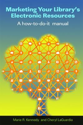 Marketing Your Library's Electronic Resources: A How-to-do-it Manual (Paperback)