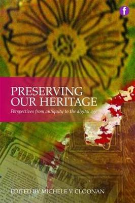 Preserving Our Heritage: Perspectives from Antiquity to the Digital Age - The Facet Preservation Collection 2 (Paperback)