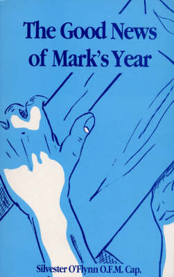 Good News of Mark's Year (Paperback)