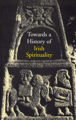 Towards a History of Irish Spirituality (Paperback)