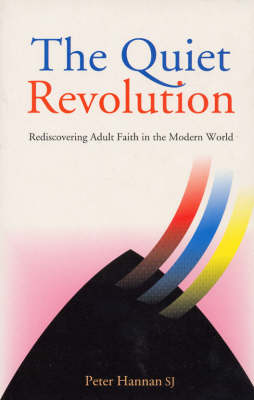 The Quiet Revolution: Re-discovering Adult Faith in the Modern World (Paperback)