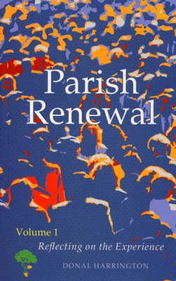 Parish Renewal: Reflecting on the Experience v. 1: Theory and Practice (Paperback)