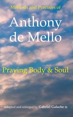 Praying Body and Soul: Methods and Practices of (Paperback)