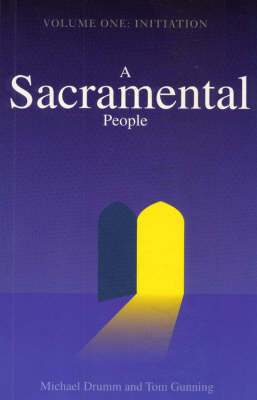 A Sacramental People: Initiation v. 1 (Paperback)