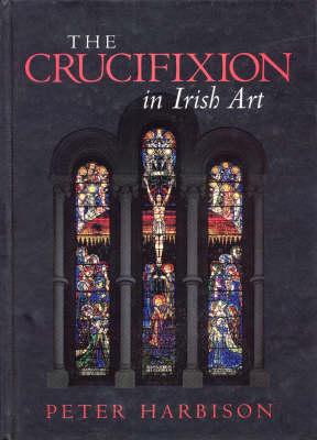 The Crucifixion in Irish Art (Hardback)