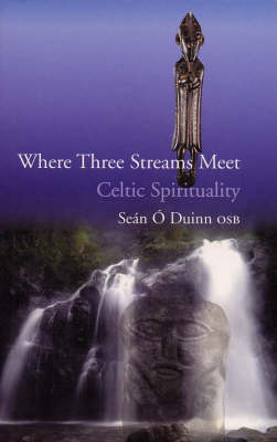 Where Three Streams Meet: Celtic Spirituality (Paperback)