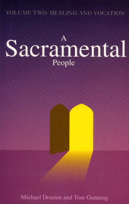A Sacramental People: Vocation and Healing Vol II (Paperback)