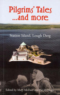 Pilgrims' Tales...and More: Station Island, Lough Derg (Paperback)