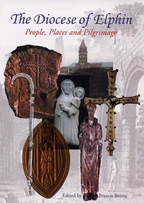 The Diocese of Elphin: A Pilgrimage through Time and Place (Hardback)