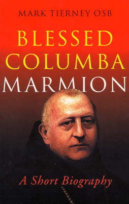 Blessed Columba Marmion: A Short Biography (Paperback)