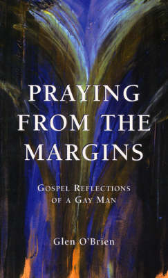Praying from the Margins: Biblical Reflections of a Gay Man (Paperback)
