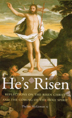 He's Risen: Reflections on the Risen Christ and the Coming of the Holy Spirit (Paperback)
