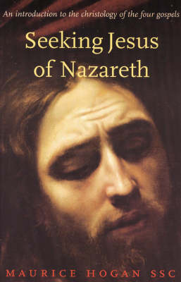 Seeking Jesus of Nazareth: An Introduction to the Christology of the Four Gospels (Paperback)