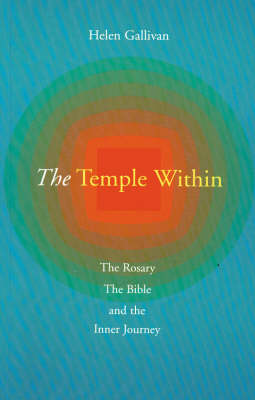 The Temple within: The Rosary, the Bible and the Inner Journey (Paperback)