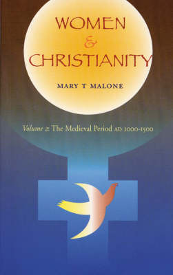 Women in Christianity: Medieval Period 1000-1500 CE v. 2 (Paperback)