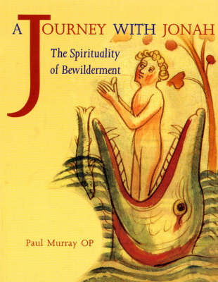 A Journey with Jonah: The Spirituality of Bewilderment (Paperback)