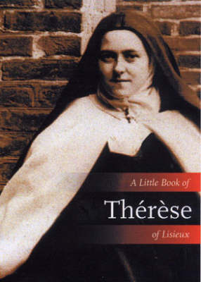 A Little Book of Therese of Lisieux (Paperback)