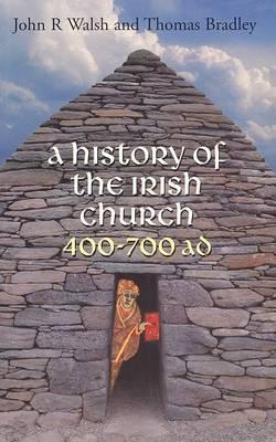A History of the Irish Church 400-700AD (Paperback)