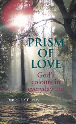 Prism of Love: God's Colours in Everyday Life (Paperback)
