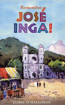 Remember Jose Inga (Paperback)