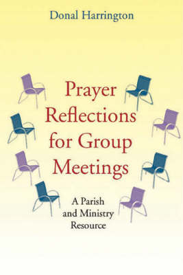 Prayer Reflections for Group Meetings: A Parish and Ministry Resource (Paperback)