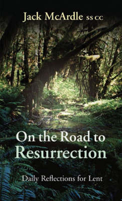 On the Road to Resurrection: Daily Reflections for Lent (Paperback)