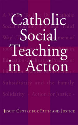 Catholic Social Teaching: Jesuit Centre for Faith and Justice (Paperback)