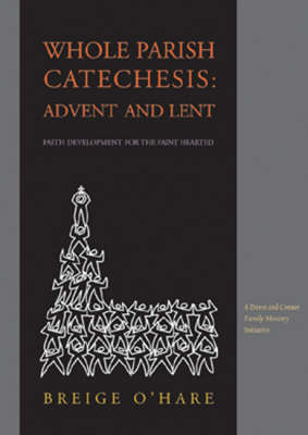 Whole Parish Catechesis For Advent and Lent: Faith Development for the Faint Hearted (Paperback)