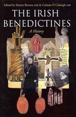 The Irish Benedictines: A History (Hardback)