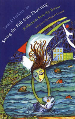 Saving the Fish from Drowning: Reflections from the Barrio (Paperback)