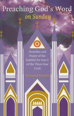 Preaching God's Word: Year C: Homilies and Prayers of the Faithful (Paperback)