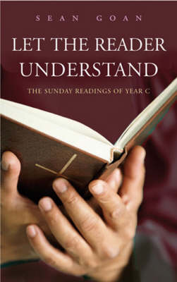 Let the Reader Understand: The Sunday Readings of Year C (Paperback)