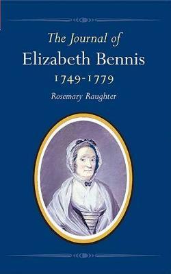 The Journal of Elizabeth Bennis 1749-1779 (Paperback)