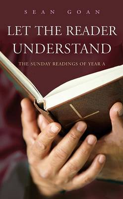 Let the Reader Understand: The Sunday Readings of Year A (Paperback)
