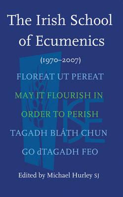 The Irish School of Ecumenics 1970-2007 (Paperback)
