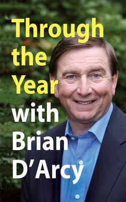 Through the Year with Brian D'Arcy (Paperback)