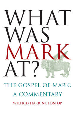 What Was Mark At?: The Gospel of Mark: A Commentary (Paperback)