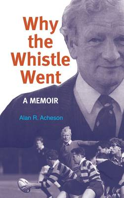 Why the Whistle Went: A Memoir (Paperback)