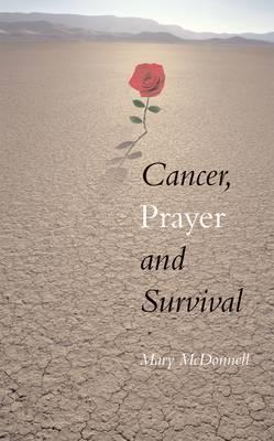 Cancer, Prayer, Survival (Paperback)