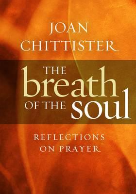 The Breath of the Soul: Reflections on Prayer (Hardback)