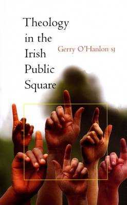 Theology in the Irish Public Square (Paperback)