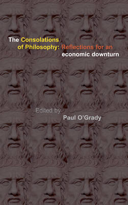 Consolations of Philosophy: Reflections in an Economic Downturn (Paperback)