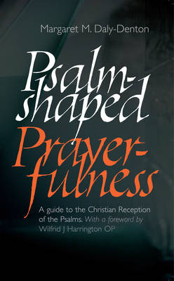 Psalm-Shaped Prayerfulness: A Guide to the Christian Reception of the Psalms (Paperback)