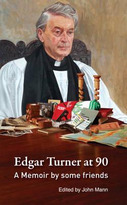 Edgar Turner at 90: A Memoir by Some Friends (Paperback)