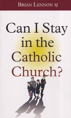 Can I Stay in the Catholic Church (Paperback)