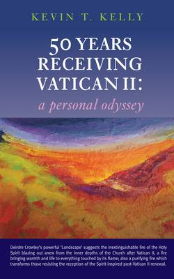 50 Years Receiving Vatican II: Pages from a Personal Odyssey (Paperback)