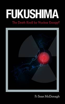 Fukushima: The Death Knell for Nuclear Energy? (Paperback)